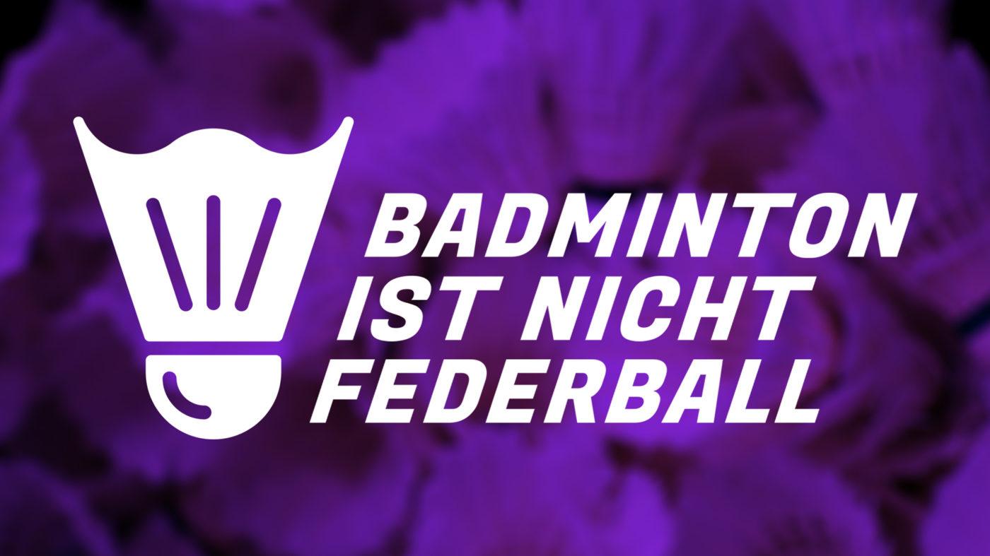 Badminton ist nicht Federball
